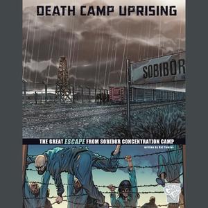 Death Camp Uprising - Audiobook
