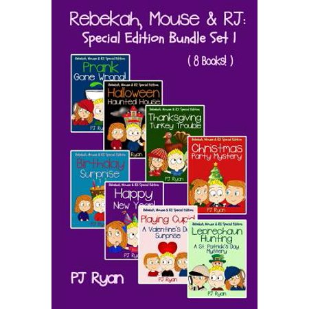 Rebekah, Mouse & Rj : Special Edition Bundle Set 1 (8 Short Stories for Kids Who Like Mysteries, Pranks and Lots of Fun!)