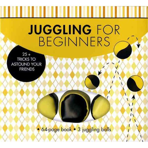 Juggling for Beginners: 25+ Tricks to Astound Your Friends