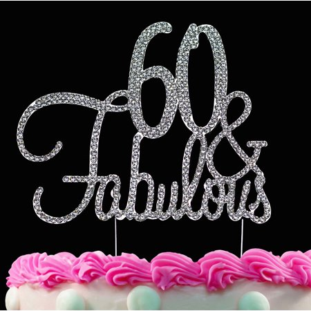 60th Birthday Cake Toppers 60 and Fabulous Crystal Bling Cake Topper Silver