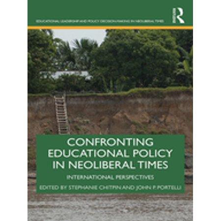 Confronting Educational Policy in Neoliberal Times - eBook ()