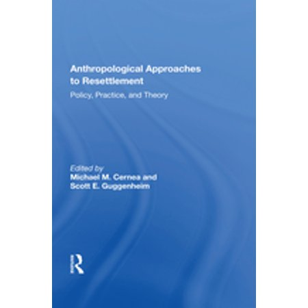 Anthropological Approaches To Resettlement - eBook