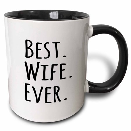 3dRose Best Wife Ever - fun romantic married wedded love gifts for her for anniversary or Valentines day, Two Tone Black Mug,