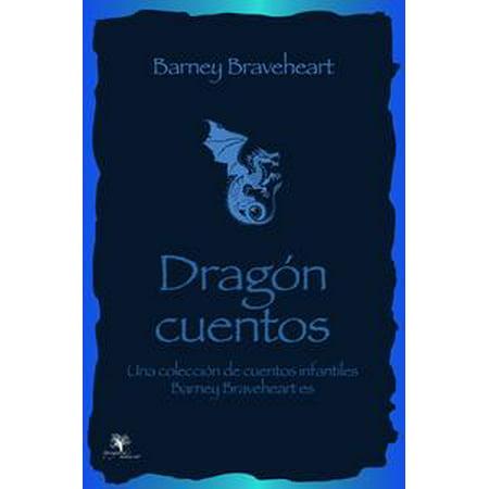 Barney Braveheart, los cuentos de dragones: Una colección de cuentos infantiles - eBook