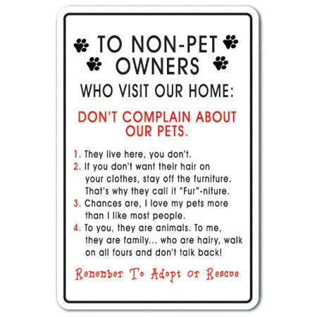 To Non-Pet Owners Who Visit Our Home novelty sticker | Indoor/Outdoor | Funny Home Décor for Garages, Living Rooms, Bedroom, Offices | SignMission Animal House Dogs Cats Decal Wall Plaque Decoration