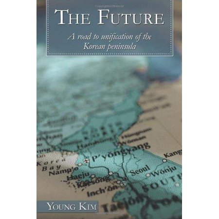 The Future  A Road To Unification Of The Korean Peninsula