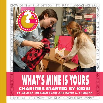 What's Mine Is Yours : Charities Started by Kids!