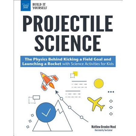 Projectile Science: The Physics Behind Kicking a Field Goal and Launching a Rocket with Science Activities for Kids - Field Day Activities