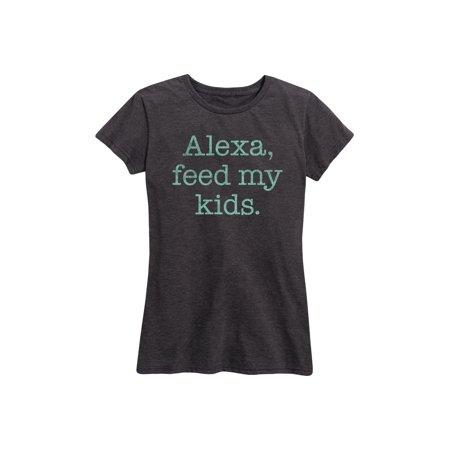 Alexa Feed My Kids - Women's Short Sleeve Graphic T-Shirt