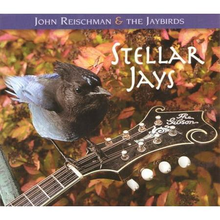 John Reischman   The Jaybirds   Stellar Jays  Cd