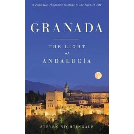 Granada  The Light Of Andaluc  A  Paperback