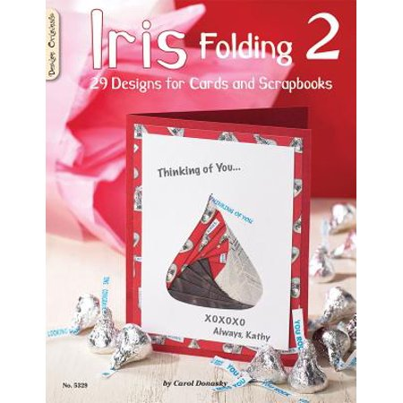Iris Folding 2 : 29 Designs for Cards and Scrapbooks