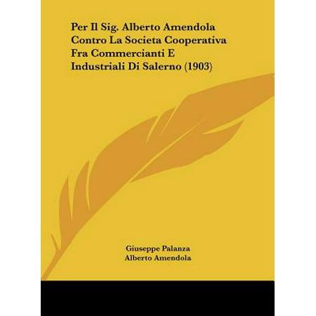 Per Il Sig. Alberto Amendola Contro La Societa Cooperativa Fra Commercianti E Industriali Di Salerno (1903)