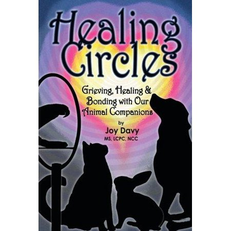 Healing Circles  Grieving  Healing And Bonding With Our Animal Companions