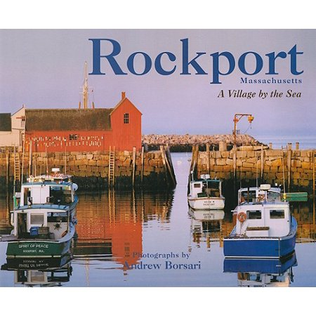 Rockport, Massachusetts : A Village by the