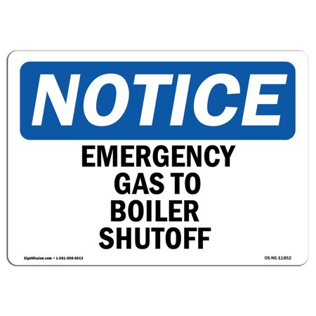 - OSHA Notice Sign - Emergency Gas To Boilers Shutoff | Choose from: Aluminum, Rigid Plastic or Vinyl Label Decal | Protect Your Business, Construction Site, Warehouse & Shop Area |  Made in the USA