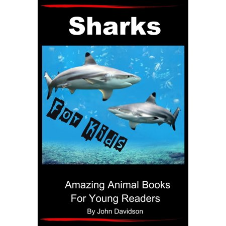 Sharks: For Kids - Amazing Animal Books for Young Readers - (Amazing Sharks)