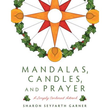 - Mandalas, Candles, and Prayer: A Simply Centered Advent