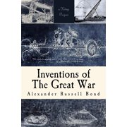 Inventions of the Great War : Illustrated Edition
