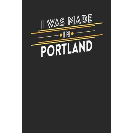 I Was Made In Portland : Portland Notebook Portland Vacation Journal Handlettering Diary I Logbook 110 Journal Paper Pages 6 x (Made In Portland)