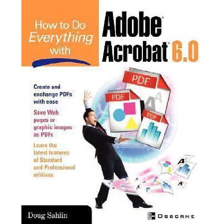 How To Do Everything With Adobe Acrobat 6  0