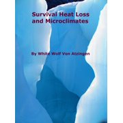 Survival Heat Loss & Microclimates - eBook