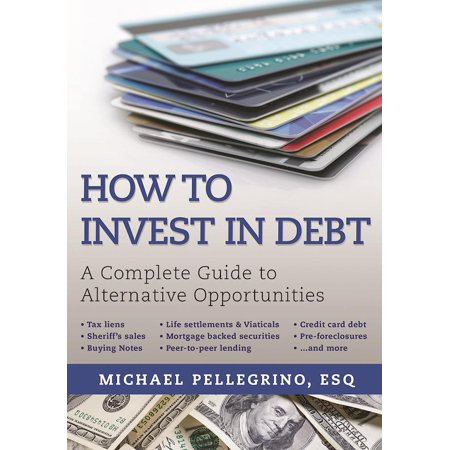 How To Invest In Debt   A Complete Guide To Alternative Opportunities