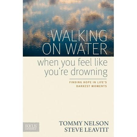 Nelson Water (Walking on Water When You Feel Like You're Drowning - eBook )