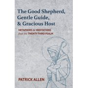 The Good Shepherd, Gentle Guide, and Gracious Host (Paperback)