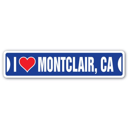 I LOVE MONTCLAIR, CALIFORNIA Street Sign ca city state us wall road décor gift
