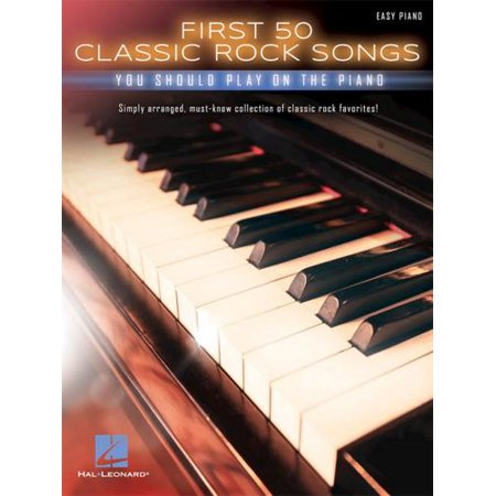 Hal Leonard First 50 Classic Rock Songs You Should Play on Piano for $<!---->