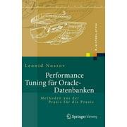 X.Systems.Press: Performance Tuning Für Oracle-Datenbanken: Methoden Aus Der Praxis Für Die Praxis (Hardcover)
