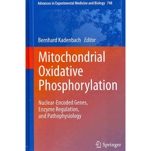 Mitochondrial Oxidative Phosphorylation: Nuclear-Encoded Genes, Enzyme Regulation, and Pathophysiology
