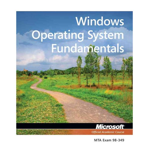 Windows Operating System Fundamentals: Exam 98-349 Mta
