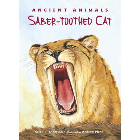 Ancient Animals: Saber-Toothed Cat - eBook