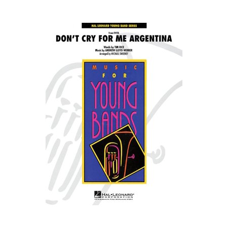 Hal Leonard Don't Cry for Me Argentina - Young Concert Band Level 3 by Michael