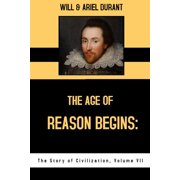 The Age of Reason Begins: The Story of Civilization, Volume VII - eBook