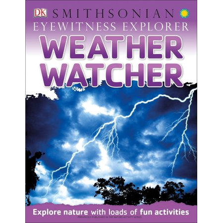 Eyewitness Explorer: Weather Watcher : Explore Nature with Loads of Fun (Internet Explorer Slow To Load First Page)