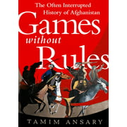 Games Without Rules: The Often-Interrupted History of Afghanistan (Audiobook)