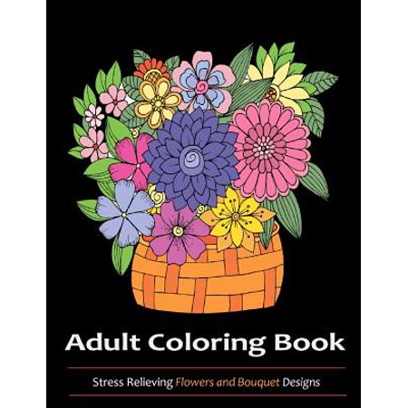 Adult Coloring Book : Flowers and Bouquets Designs