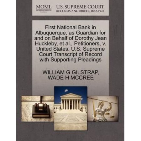 First National Bank in Albuquerque, as Guardian for and on Behalf of Dorothy Jean Huckleby, et al., Petitioners, V. United States. U.S. Supreme Court Transcript of Record with Supporting Pleadings