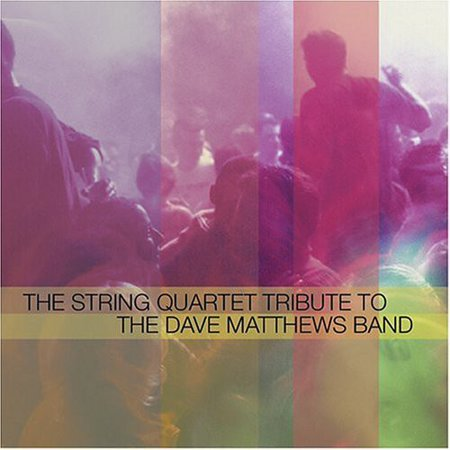 Tribute to Dave Matthews Band - The String Quartet Tribute to the Dave Matthews Band [CD]