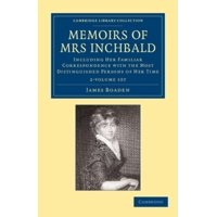 Memoirs of Mrs Inchbald 2 Volume Set : Including Her Familiar Correspondence with the Most Distinguished Persons of Her Time