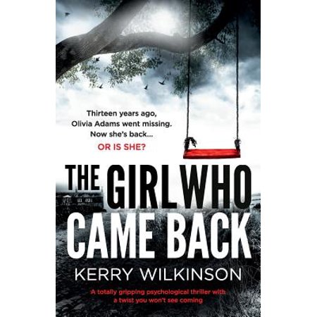 The Girl Who Came Back : A Totally Gripping Psychological Thriller with a Twist You Won't See Coming - Who Came Up With The Holiday Halloween