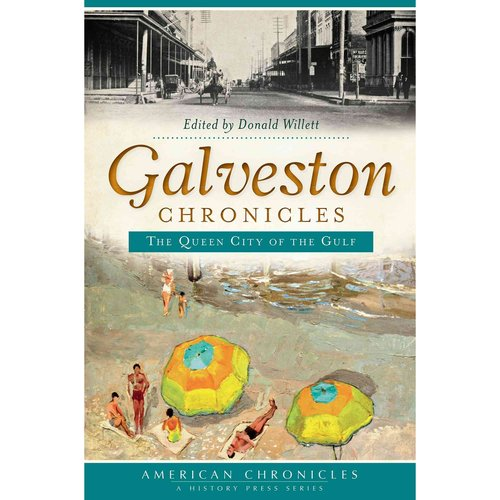 Galveston Chronicles: The Queen City of the Gulf