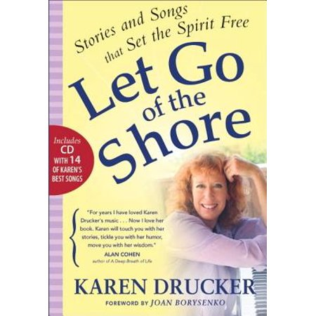 Let Go of the Shore : Stories and Songs That Set the Spirit Free