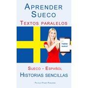 Aprender Sueco - Textos paralelos (Espaol - Sueco) Historias sencillas - eBook