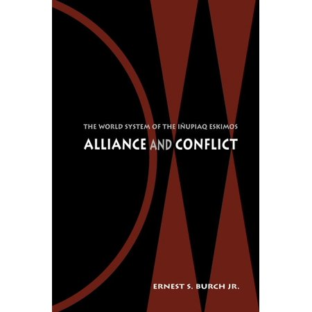 Alliance and Conflict : The World System of the Iñupiaq Eskimos
