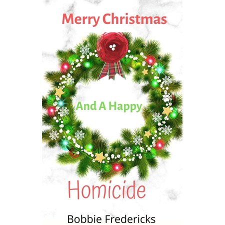 Merry Christmas and a Happy Homicide - eBook ()