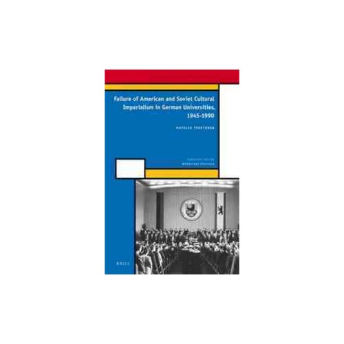 Failure of American and Soviet Cultural Imperialism in German Universities, 1945-1990